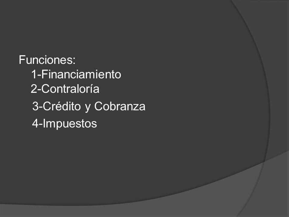 Funciones: 1-Financiamiento 2-Contraloría