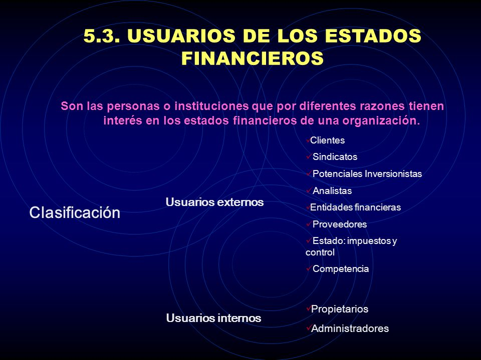 5.3. USUARIOS DE LOS ESTADOS FINANCIEROS