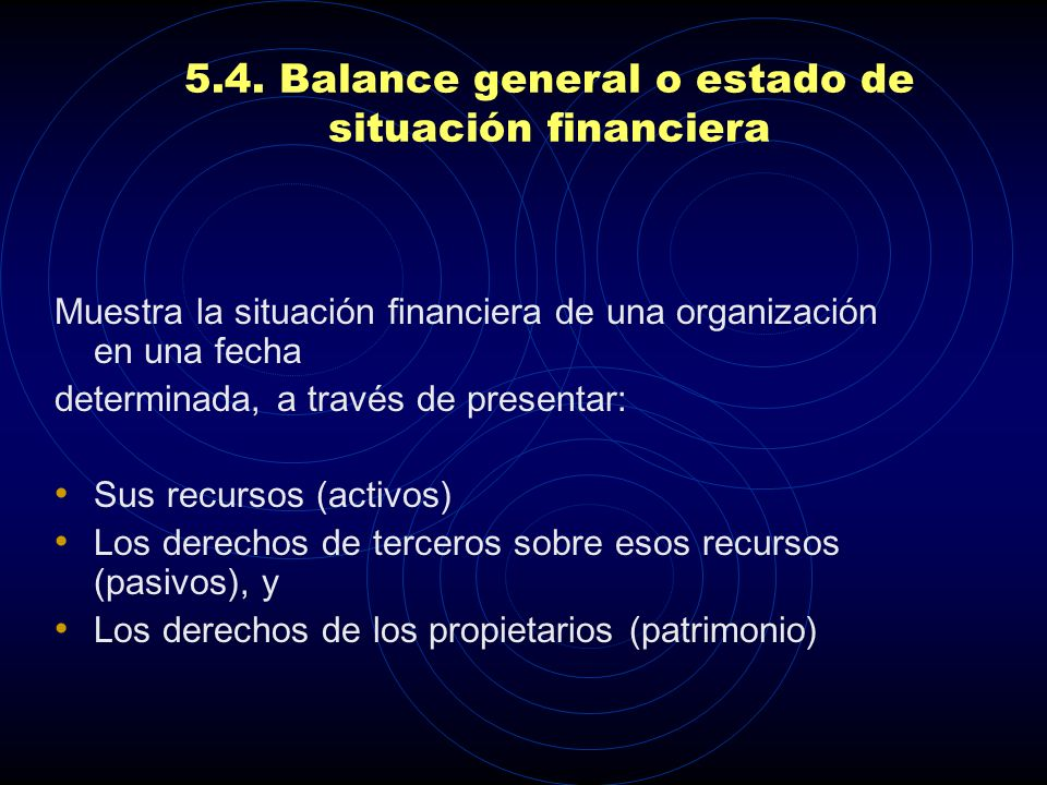 5.4. Balance general o estado de situación financiera