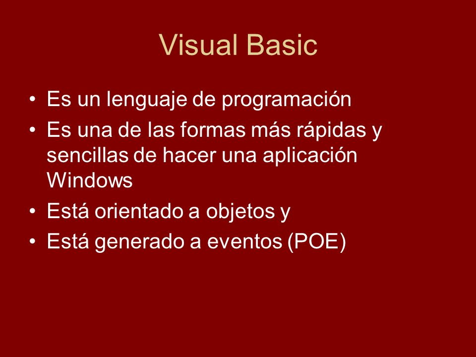 Visual Basic Es un lenguaje de programación