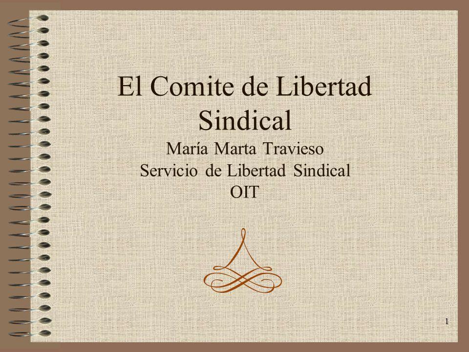 El Comite de Libertad Sindical María Marta Travieso Servicio de Libertad Sindical OIT