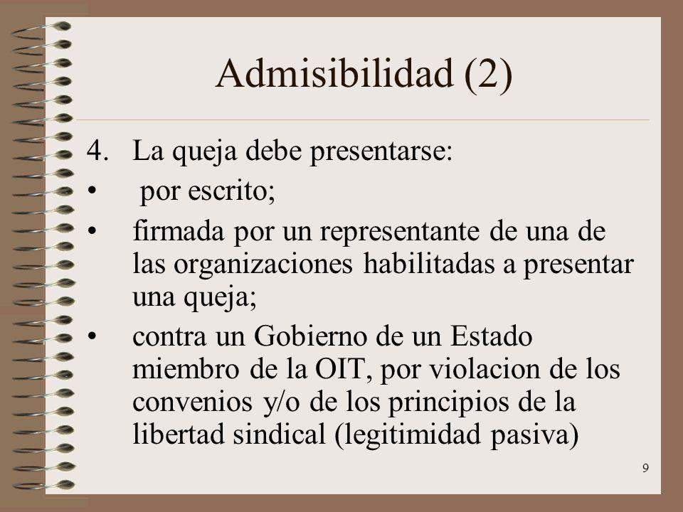Admisibilidad (2) La queja debe presentarse: por escrito;