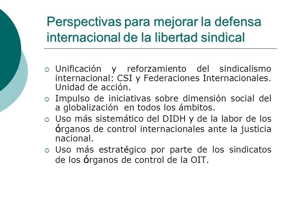 Perspectivas para mejorar la defensa internacional de la libertad sindical