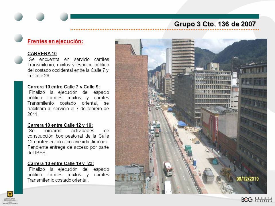 Grupo 3 Cto. 136 de 2007 Frentes en ejecución: CARRERA 10
