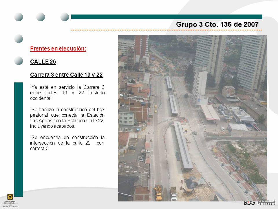 Grupo 3 Cto. 136 de 2007 Frentes en ejecución: CALLE 26