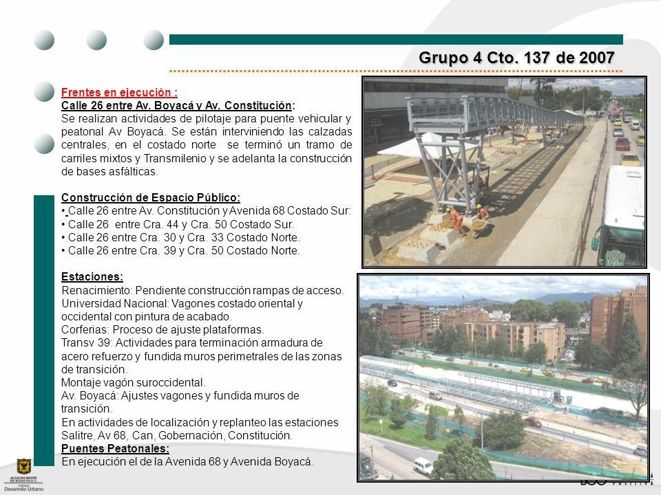 Grupo 4 Cto. 137 de 2007 Frentes en ejecución :