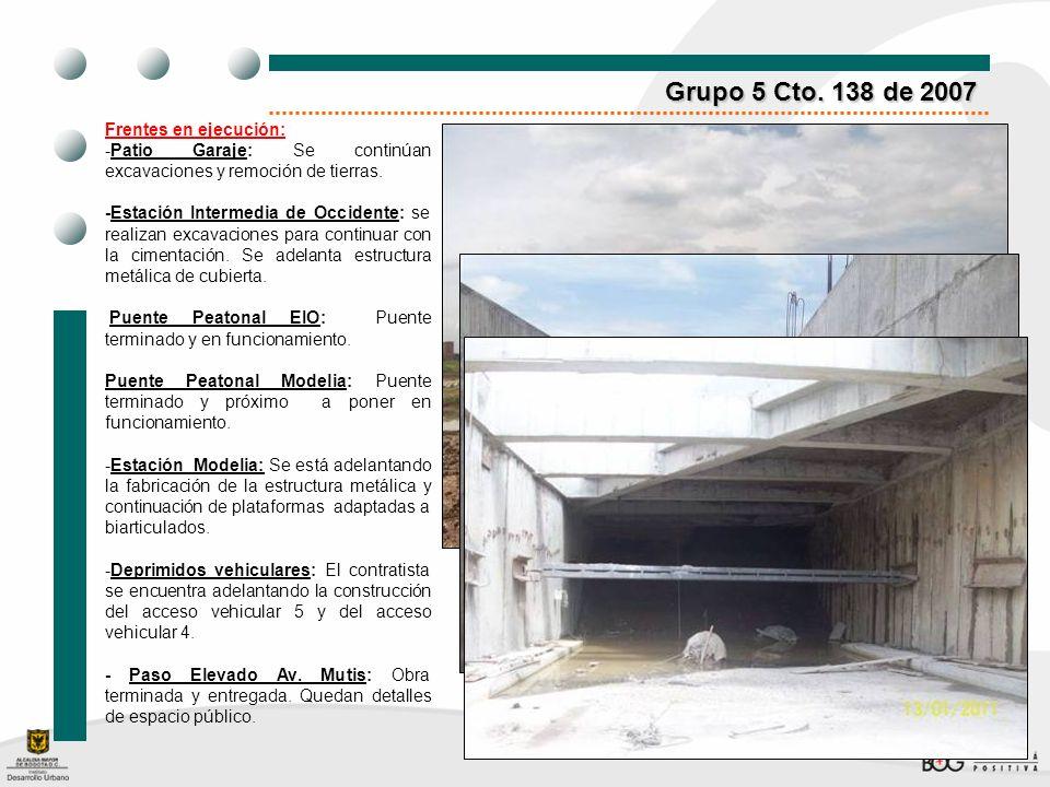 Grupo 5 Cto. 138 de 2007 Frentes en ejecución: