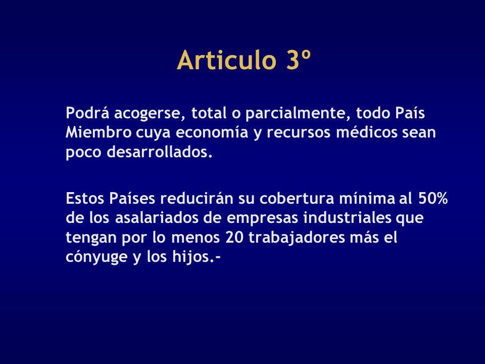 Articulo 3º Podrá acogerse, total o parcialmente, todo País Miembro cuya economía y recursos médicos sean poco desarrollados.