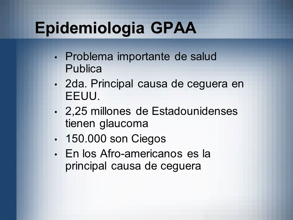 Epidemiologia GPAA Problema importante de salud Publica