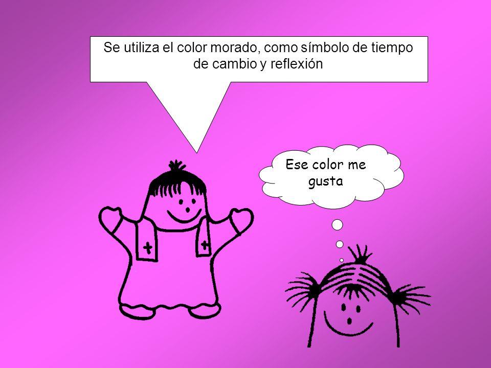 Se utiliza el color morado, como símbolo de tiempo de cambio y reflexión