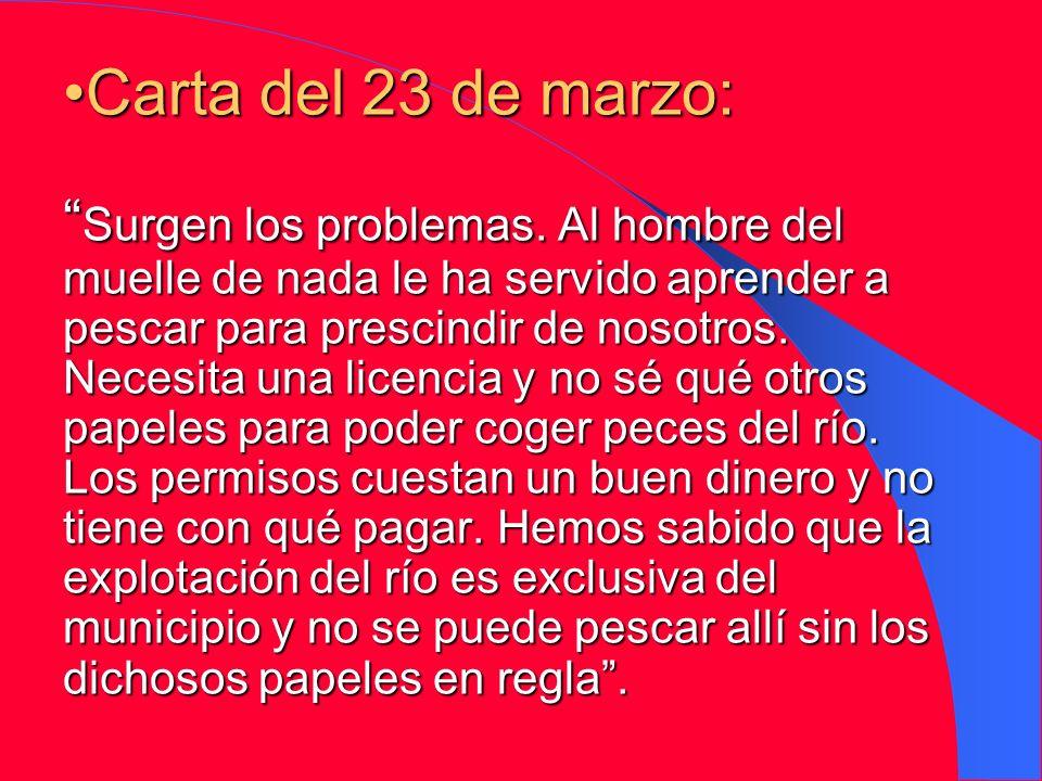 Carta del 23 de marzo: Surgen los problemas