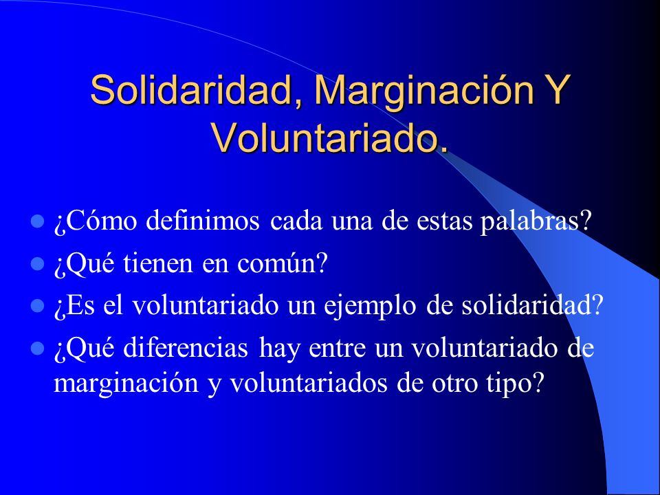 Solidaridad, Marginación Y Voluntariado.