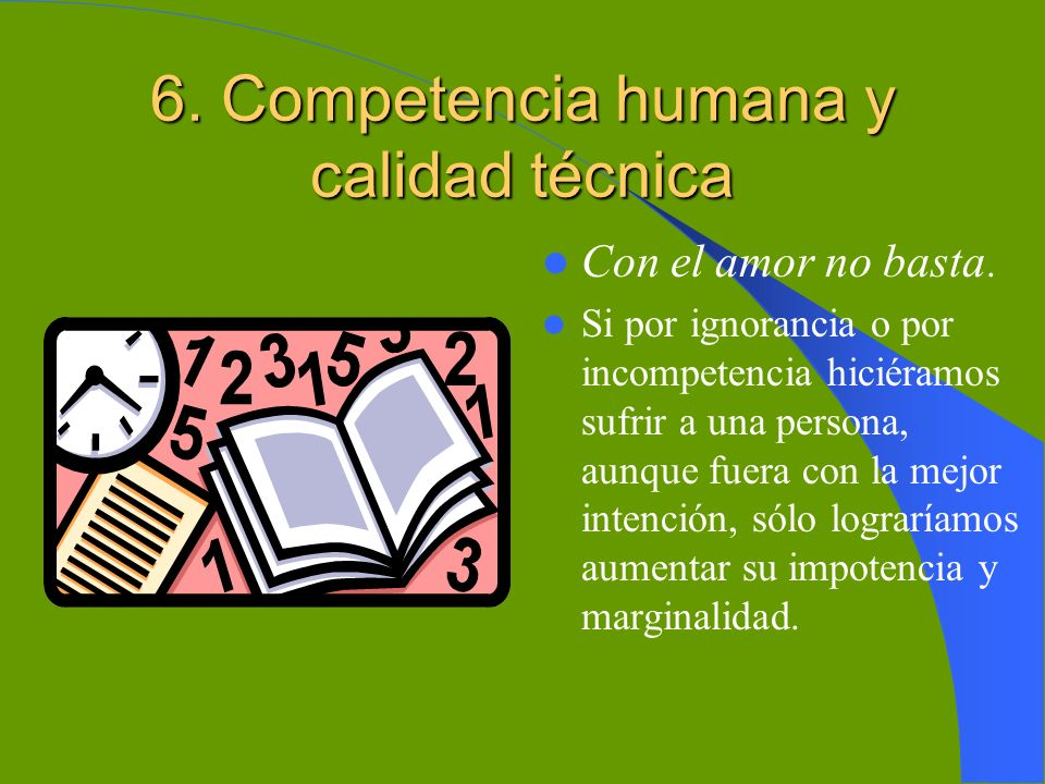6. Competencia humana y calidad técnica