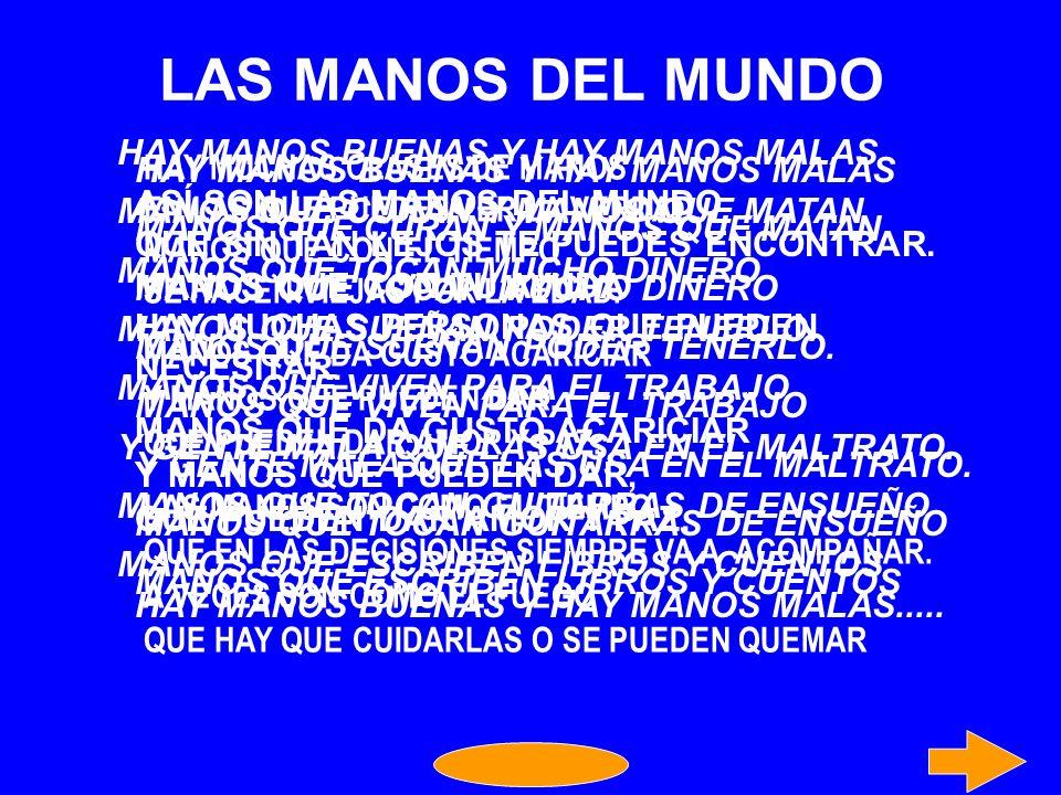 LAS MANOS DEL MUNDO HAY MANOS BUENAS Y HAY MANOS MALAS