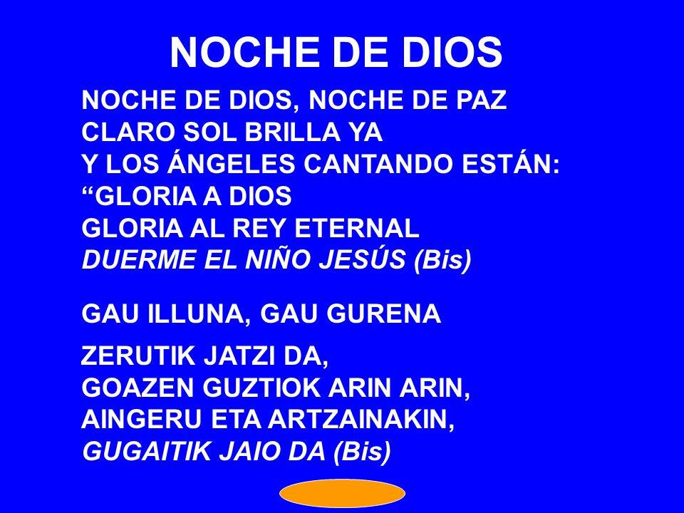 NOCHE DE DIOS NOCHE DE DIOS, NOCHE DE PAZ CLARO SOL BRILLA YA