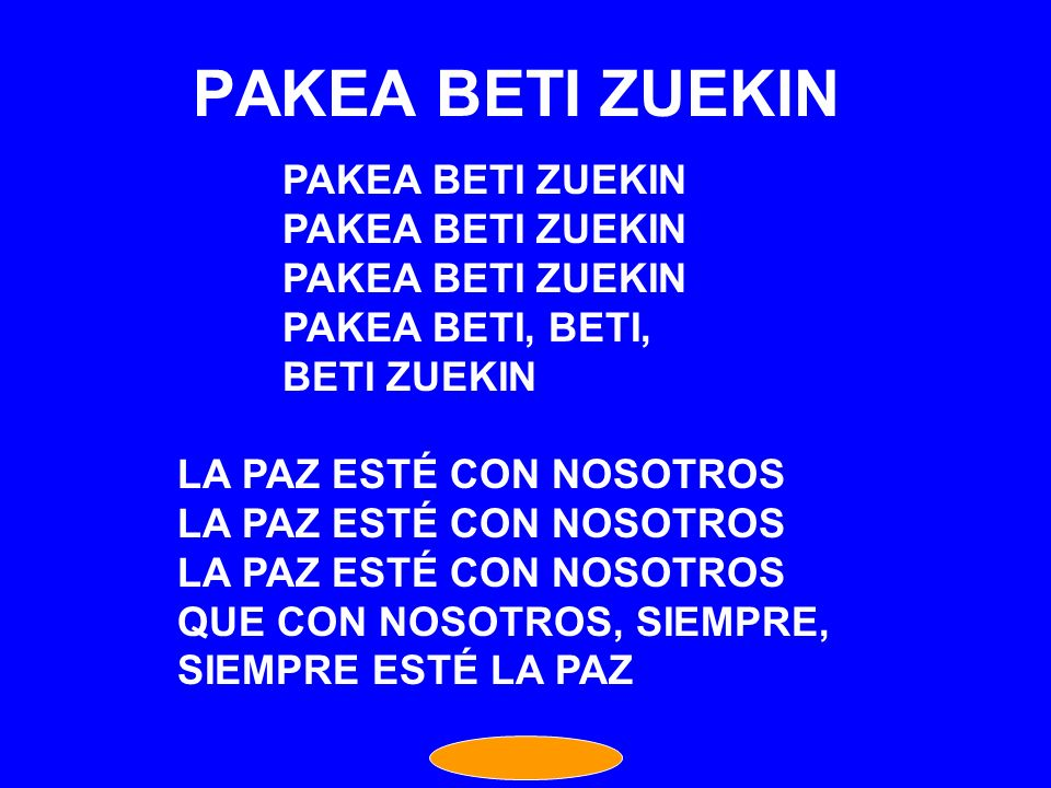 PAKEA BETI ZUEKIN PAKEA BETI ZUEKIN PAKEA BETI, BETI, BETI ZUEKIN