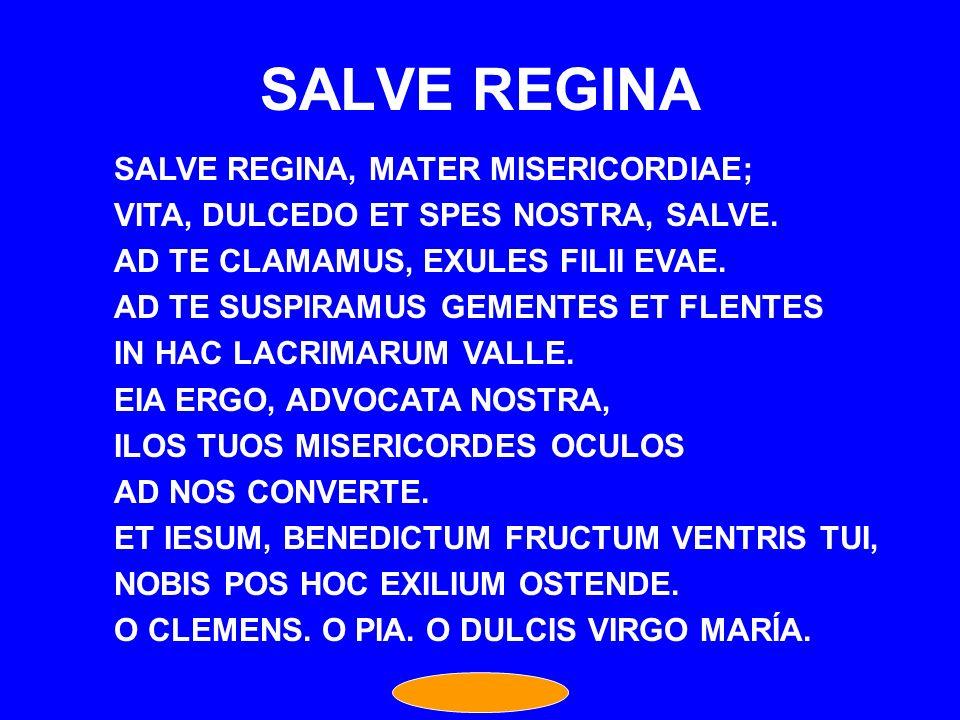 SALVE REGINA SALVE REGINA, MATER MISERICORDIAE;