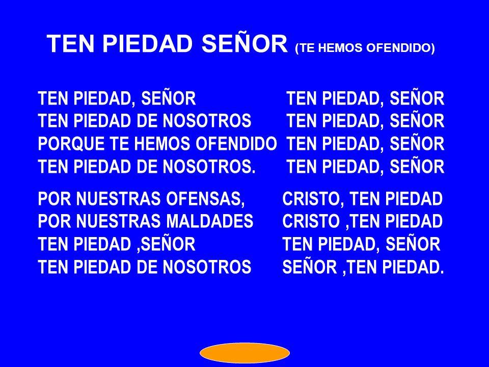 TEN PIEDAD SEÑOR (TE HEMOS OFENDIDO)