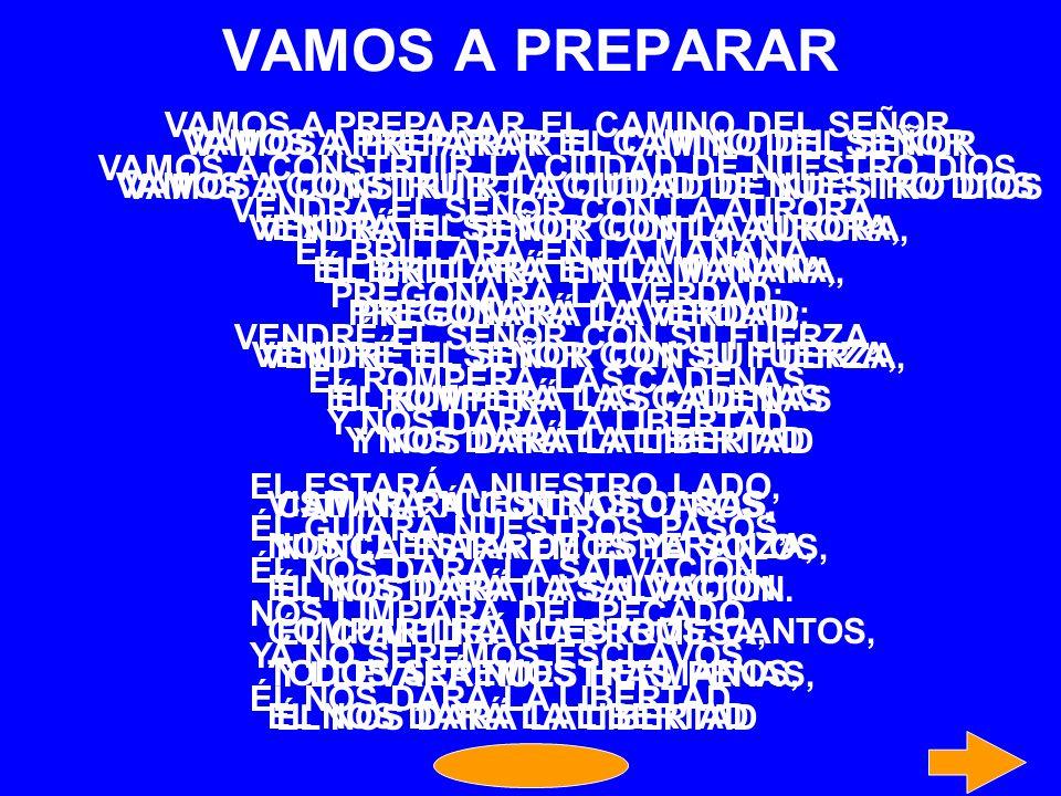 VAMOS A PREPARAR VAMOS A PREPARAR EL CAMINO DEL SEÑOR