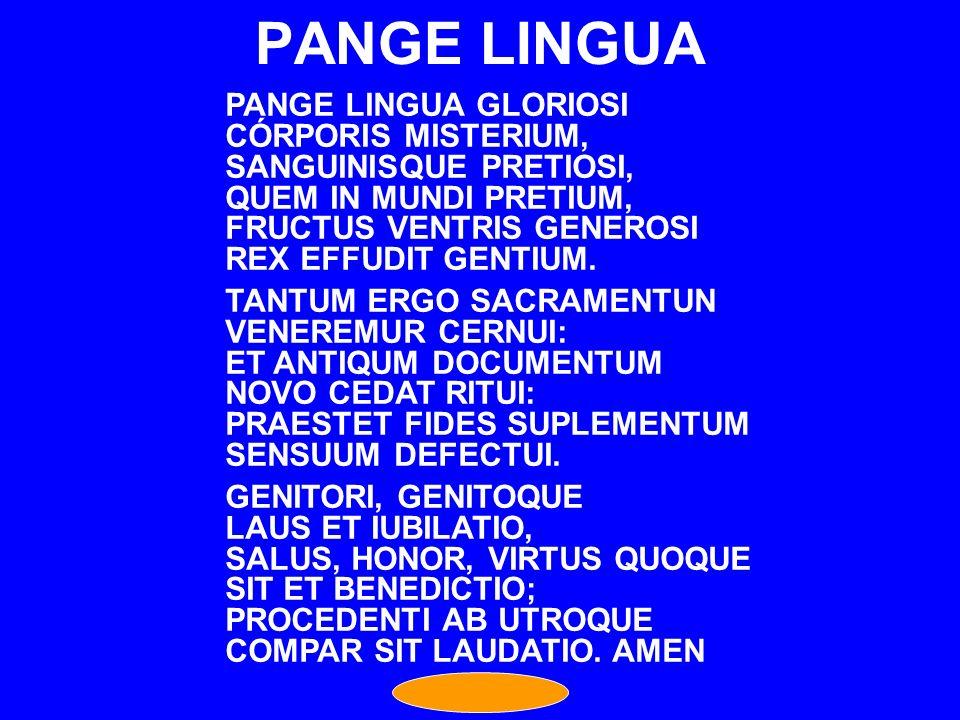 PANGE LINGUA PANGE LINGUA GLORIOSI CÓRPORIS MISTERIUM,