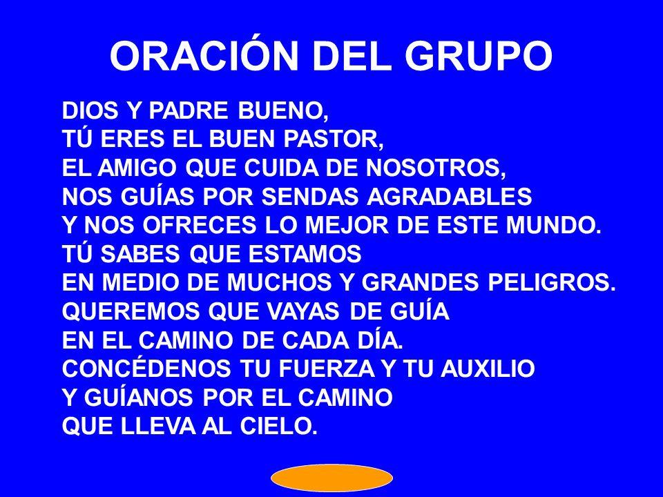 ORACIÓN DEL GRUPO DIOS Y PADRE BUENO, TÚ ERES EL BUEN PASTOR,