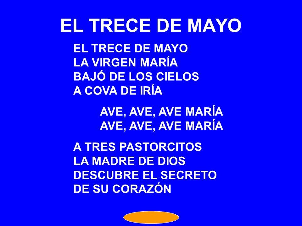 EL TRECE DE MAYO EL TRECE DE MAYO LA VIRGEN MARÍA BAJÓ DE LOS CIELOS