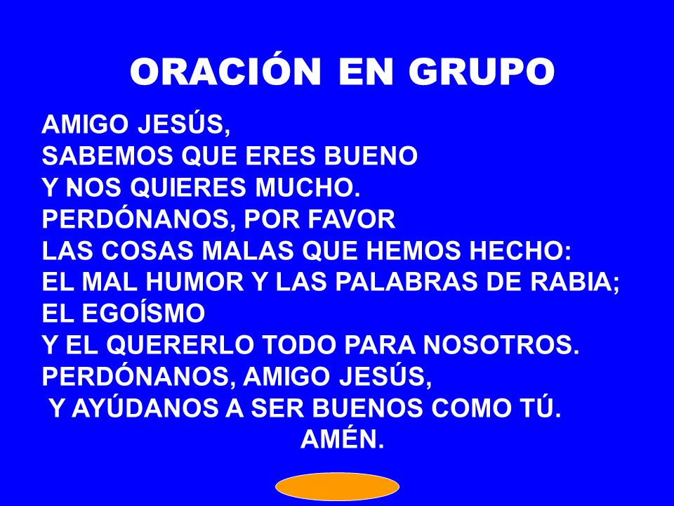 ORACIÓN EN GRUPO AMIGO JESÚS, SABEMOS QUE ERES BUENO