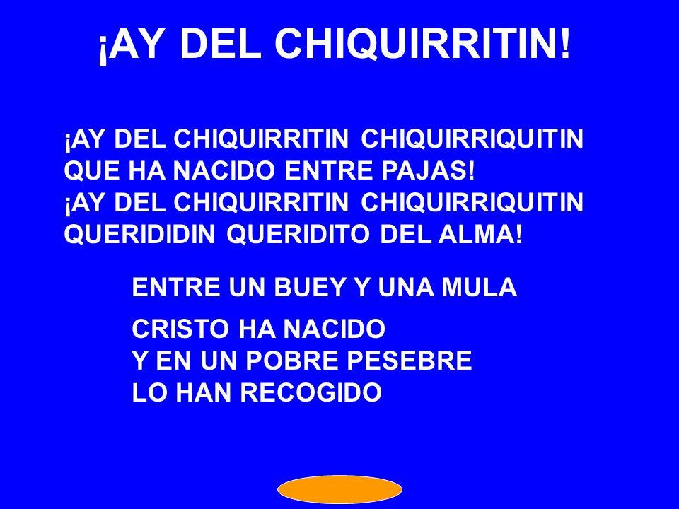 ¡AY DEL CHIQUIRRITIN! ¡AY DEL CHIQUIRRITIN CHIQUIRRIQUITIN