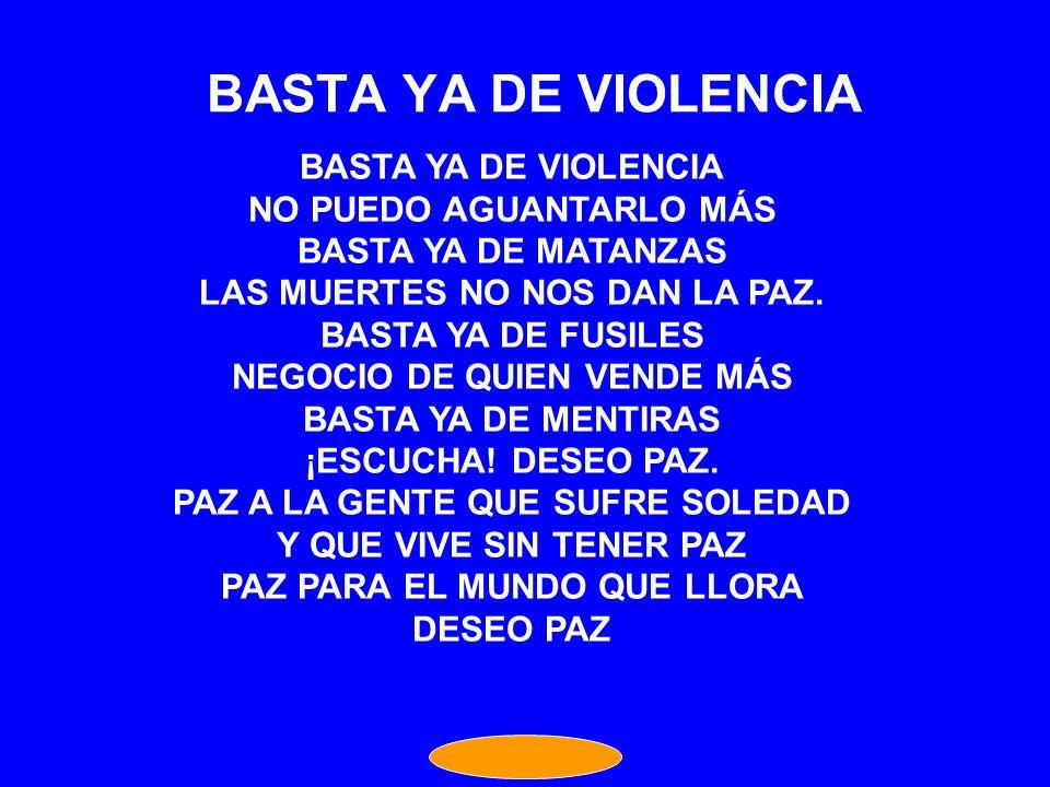 BASTA YA DE VIOLENCIA BASTA YA DE VIOLENCIA NO PUEDO AGUANTARLO MÁS