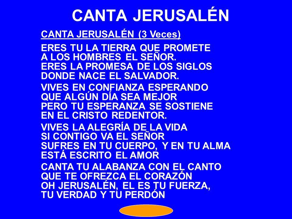 CANTA JERUSALÉN CANTA JERUSALÉN (3 Veces)