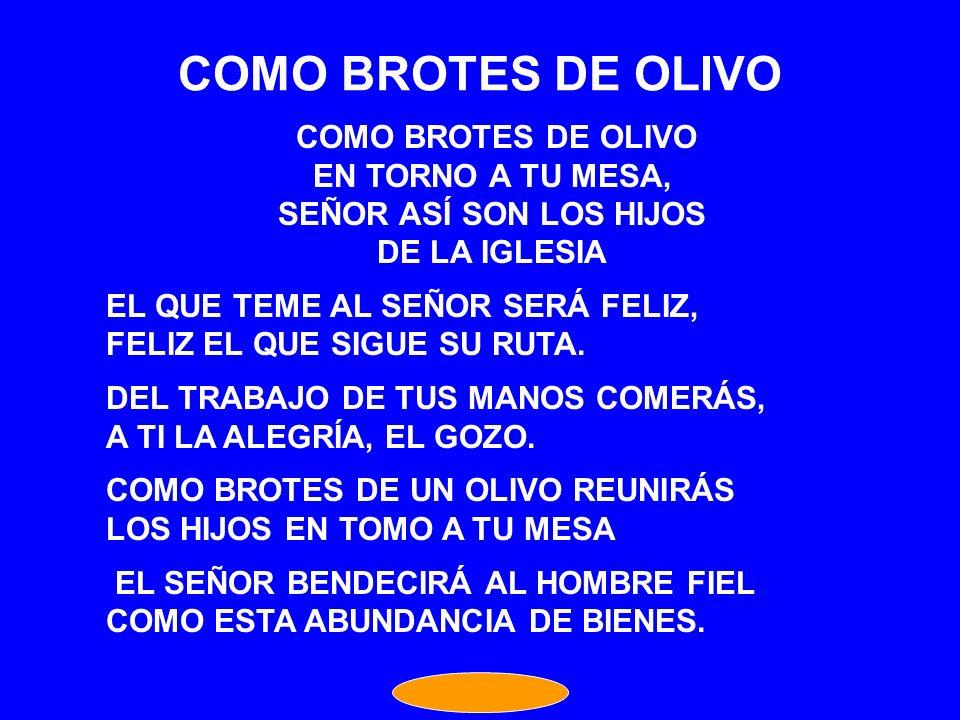 COMO BROTES DE OLIVO COMO BROTES DE OLIVO EN TORNO A TU MESA,