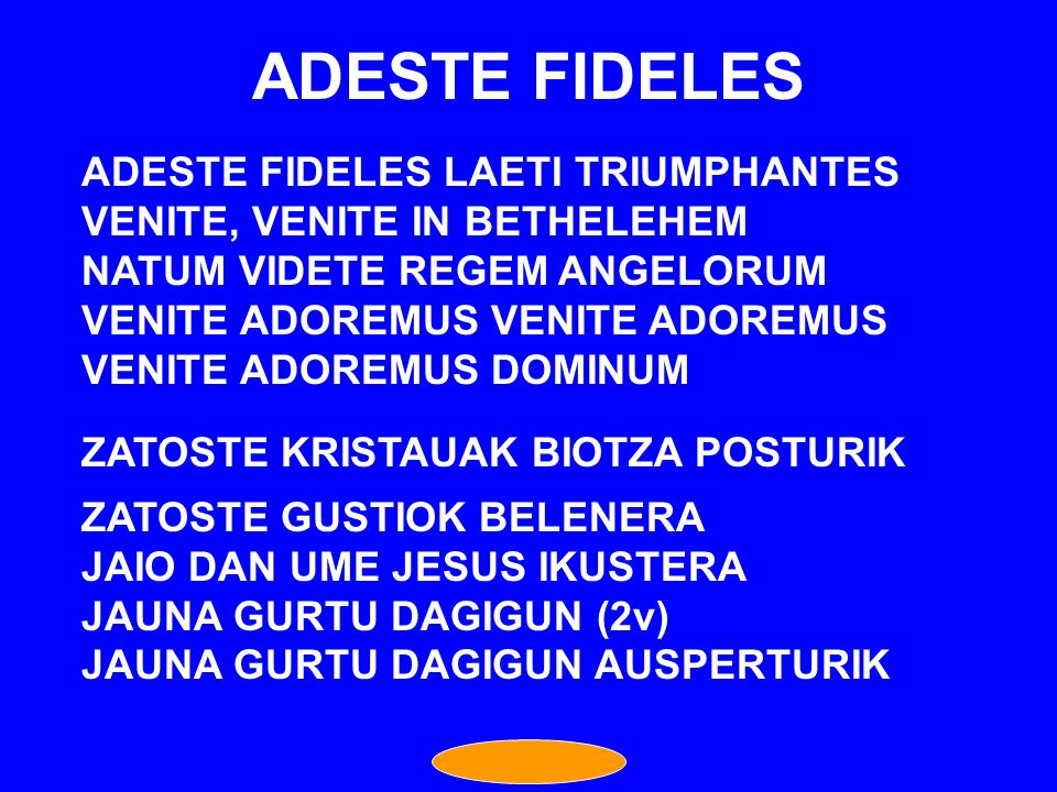 ADESTE FIDELES ADESTE FIDELES LAETI TRIUMPHANTES