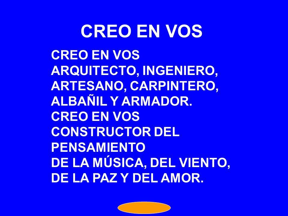 CREO EN VOS CREO EN VOS ARQUITECTO, INGENIERO, ARTESANO, CARPINTERO,