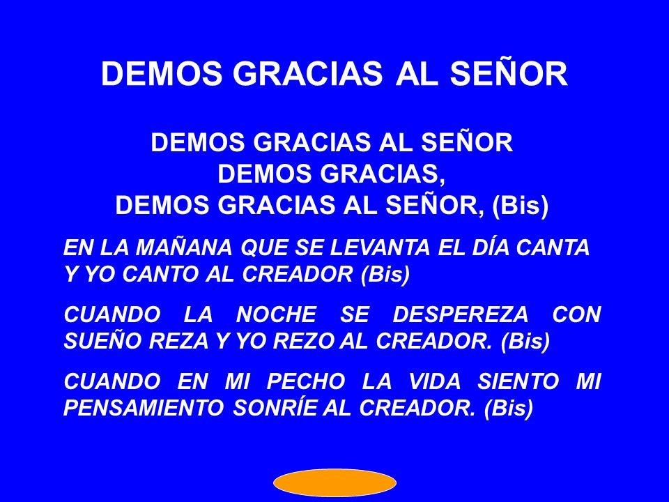 DEMOS GRACIAS AL SEÑOR, (Bis)