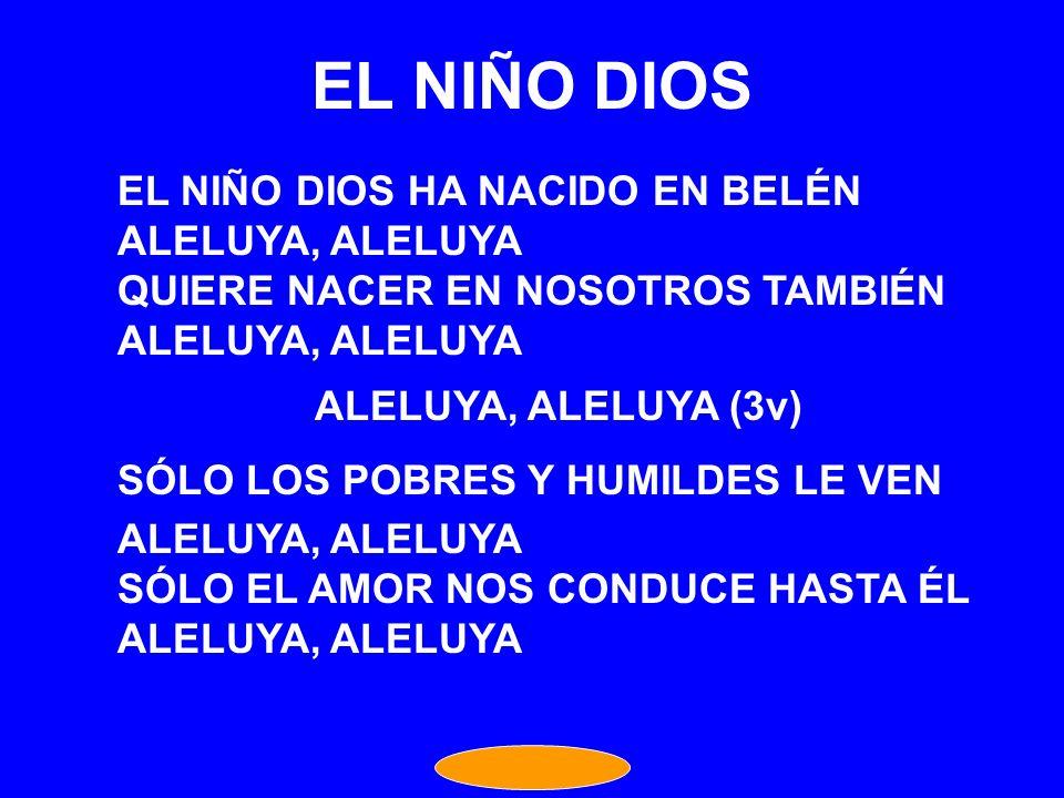 EL NIÑO DIOS EL NIÑO DIOS HA NACIDO EN BELÉN ALELUYA, ALELUYA