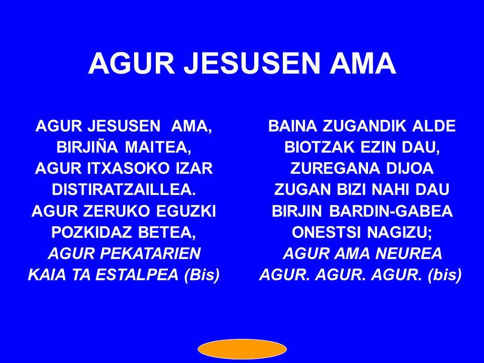 AGUR JESUSEN AMA AGUR JESUSEN AMA, BIRJIÑA MAlTEA, AGUR ITXASOKO IZAR