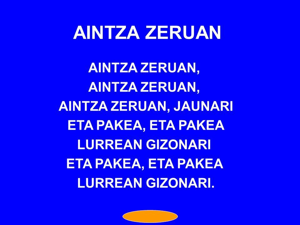 AINTZA ZERUAN AINTZA ZERUAN, AINTZA ZERUAN, JAUNARI