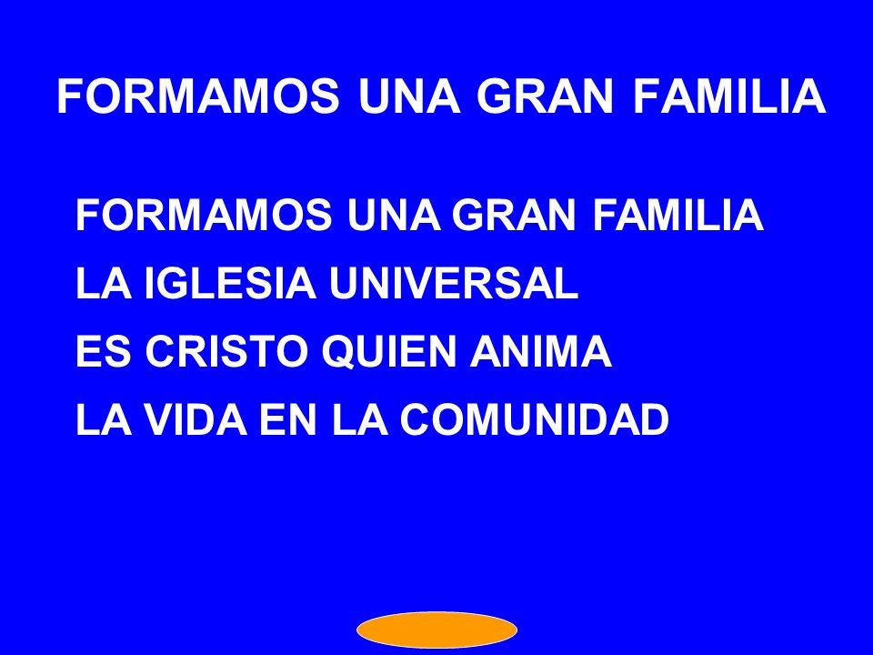 FORMAMOS UNA GRAN FAMILIA
