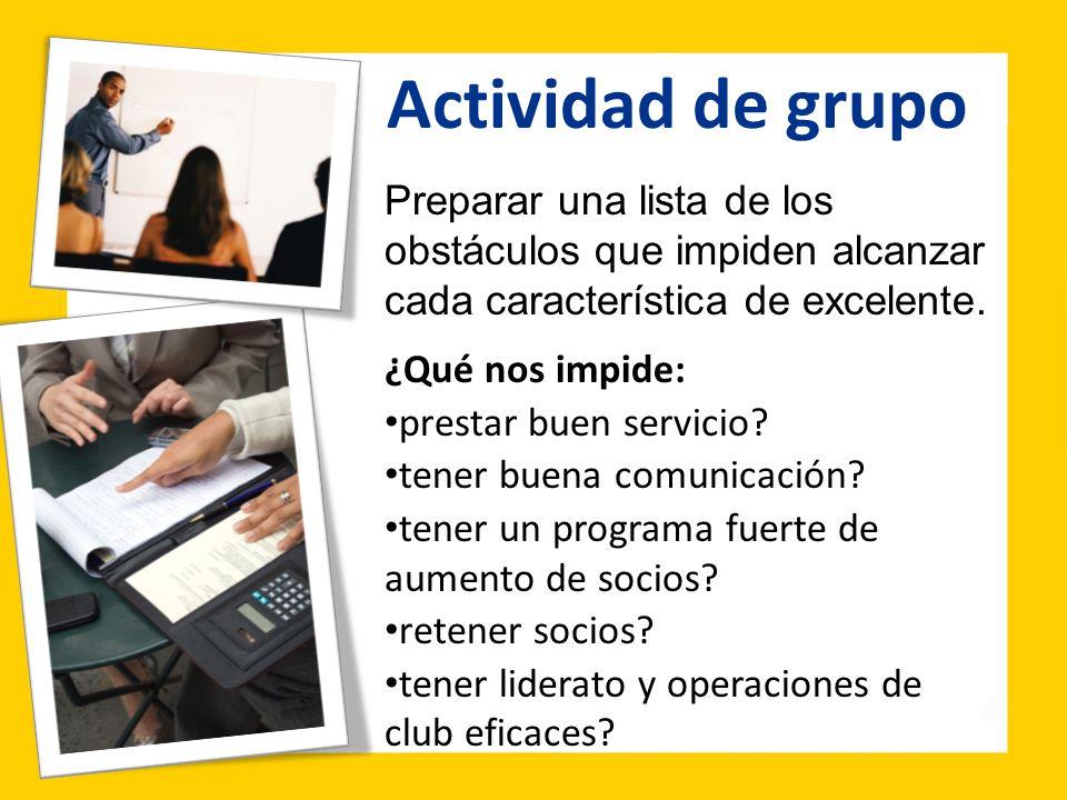 Actividad de grupoPreparar una lista de los obstáculos que impiden alcanzar cada característica de excelente.