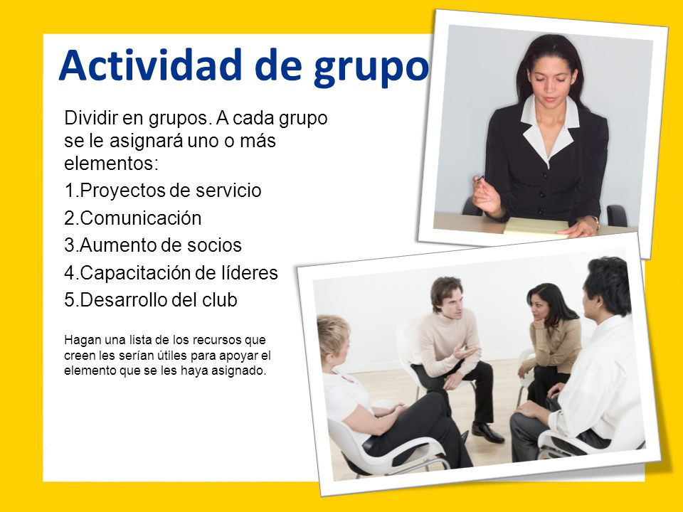 Actividad de grupo Dividir en grupos. A cada grupo se le asignará uno o más elementos: Proyectos de servicio.