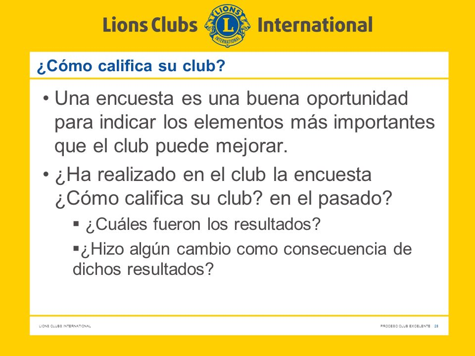 ¿Cómo califica su club Una encuesta es una buena oportunidad para indicar los elementos más importantes que el club puede mejorar.
