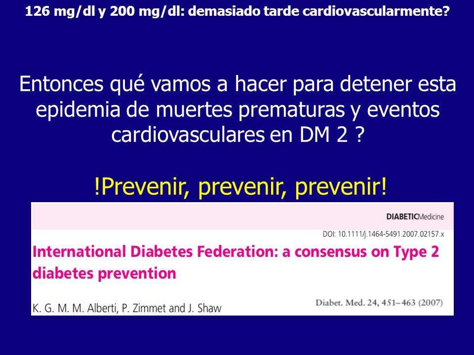 126 mg/dl y 200 mg/dl: demasiado tarde cardiovascularmente