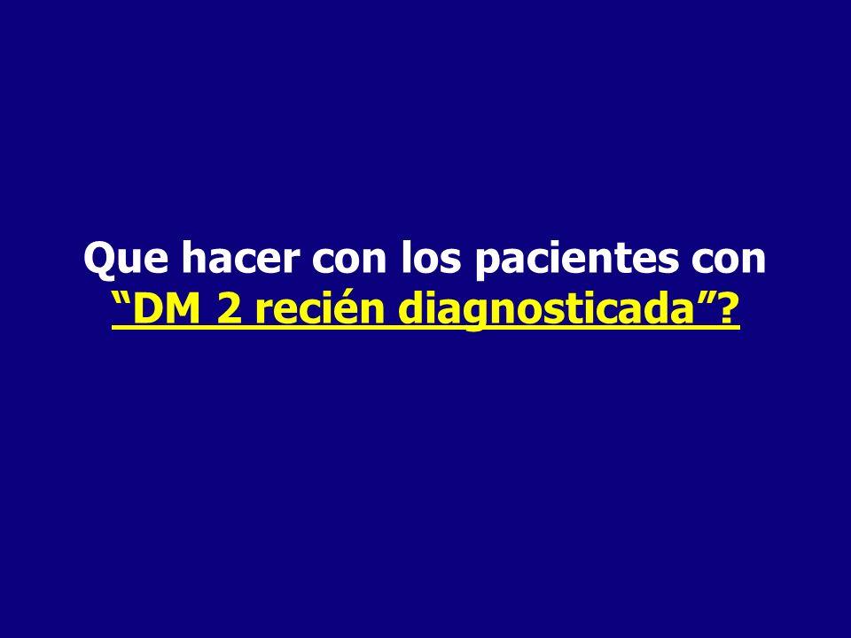 Que hacer con los pacientes con DM 2 recién diagnosticada