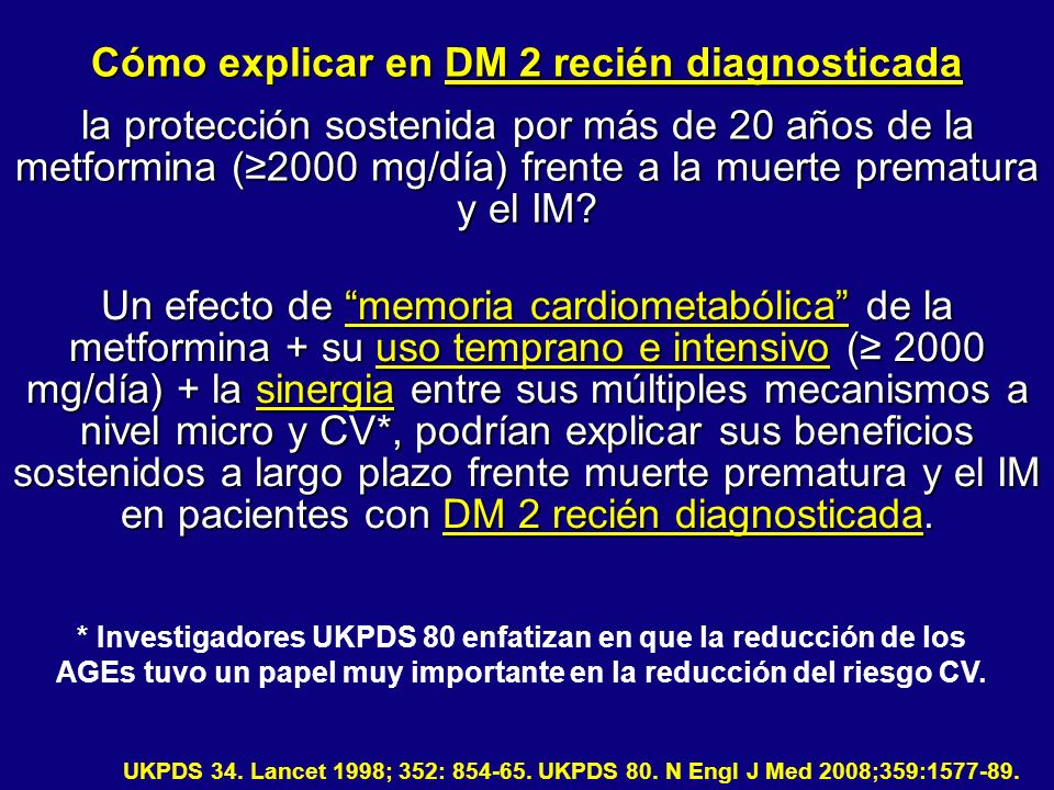 Cómo explicar en DM 2 recién diagnosticada la protección sostenida por más de 20 años de la metformina (≥2000 mg/día) frente a la muerte prematura y el IM