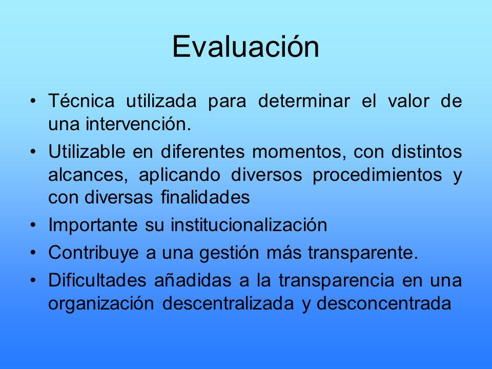EvaluaciónTécnica utilizada para determinar el valor de una intervención.