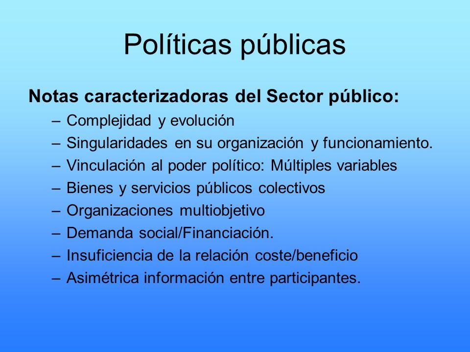 Políticas públicas Notas caracterizadoras del Sector público: