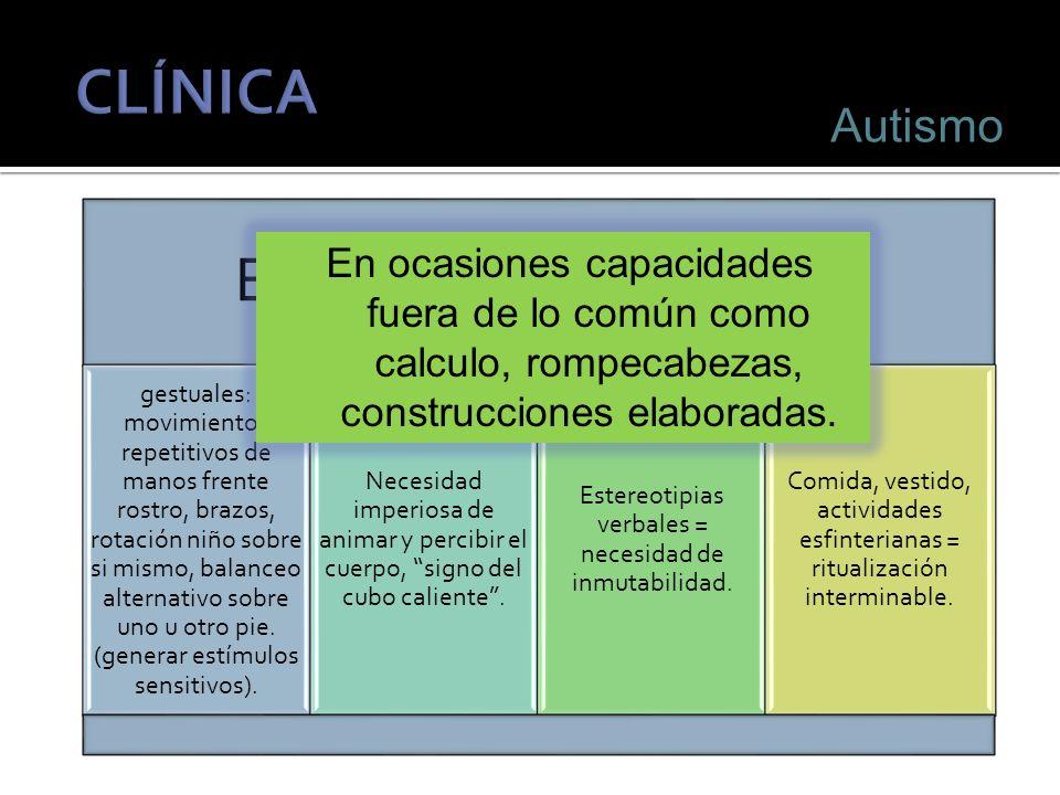 CLÍNICA Estereotipias y rituales Autismo