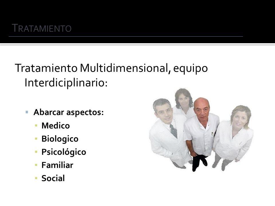 Tratamiento Multidimensional, equipo Interdiciplinario: