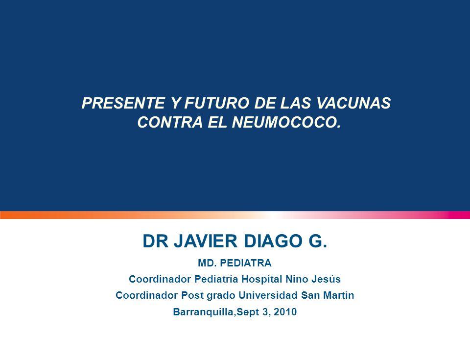 DR JAVIER DIAGO G. PRESENTE Y FUTURO DE LAS VACUNAS