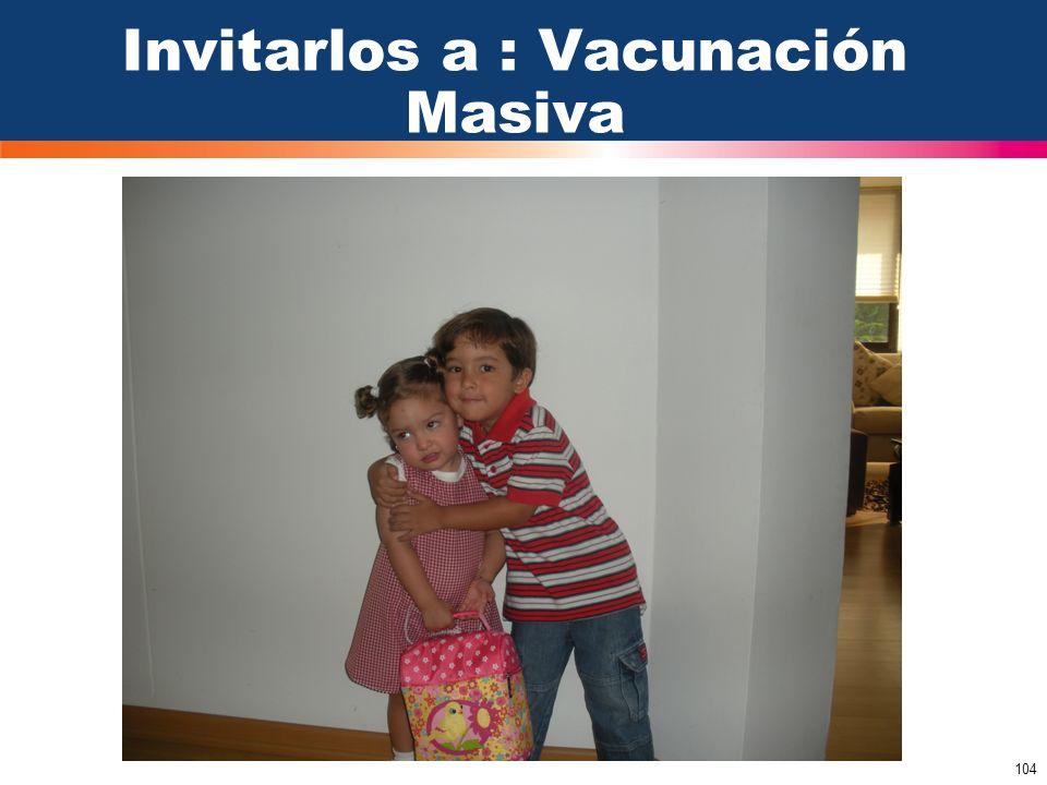 Invitarlos a : Vacunación Masiva